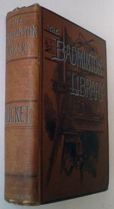 CRICKET. The Badmington Library of Sports and Pastimes. HON. R. H. LYTTELTON STEEL. A. G., Grace....