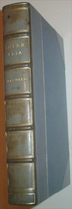 INTER ALIA. A Scottish calendar of Crime and other historical essays. MAXWELL. Right Hon. Sir...