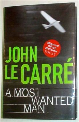 A MOST WANTED MAN. Le CARRE. JOHN