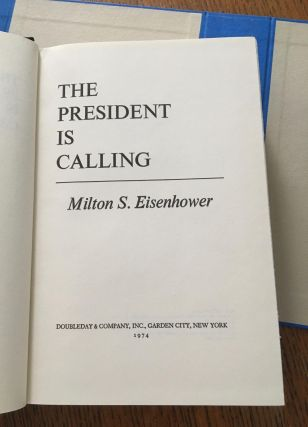 THE PRESIDENT IS CALLING.