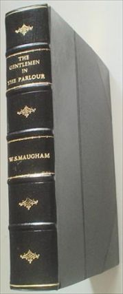 THE GENTLEMAN IN THE PARLOUR. A record of a journey from Rangoon to Haiphong. MAUGHAM. W. SOMERSET