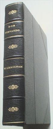 DON FERNANDO. Or variations on some Spanish themes. MAUGHAM. W. SOMERSET