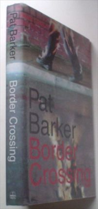 BORDER CROSSING. BARKER. PAT