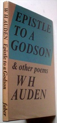 EPISTLE TO A GODSON. & Other poems. AUDEN. W. H.