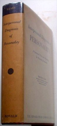 INTERPERSONAL DIAGNOSIS OF PERSONALITY. A Functional Theory and Methodology for Personal...