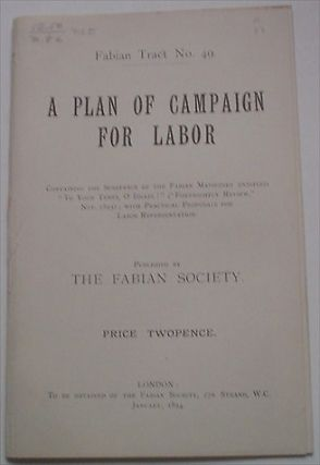A PLAN OF CAMPAIGN FOR LABOR. Fabian Tract no. 49