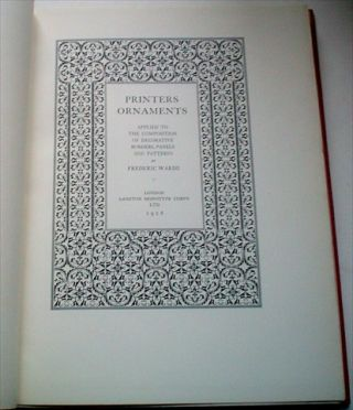 PRINTERS ORNAMENTS. Applied to the Composition of Decorative Borders, Panels and PatternS.