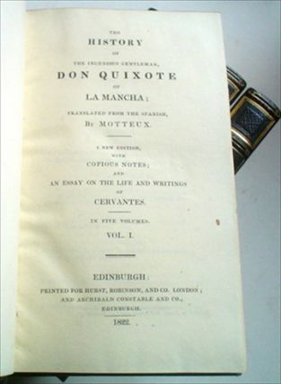 THE HISTORY OF THE INGENIOUS GENTLEMAN, DON QUIXOTE OF LA MANCHA. Translated from the Spanish by Motteux. New edition with copious notes; and an essay of the life and writings of Cervantes (by Lockhart).
