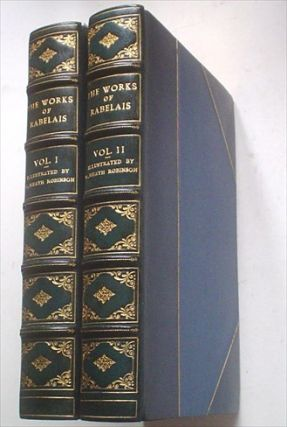THE WORKS OF MR. FRANCIS RABELAIS. Doctor in Physick. Containing five books of the lives, heroic...