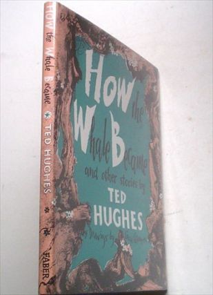 HOW THE WHALE BECAME. HUGHES. TED. : Adamson. George. Illustrates