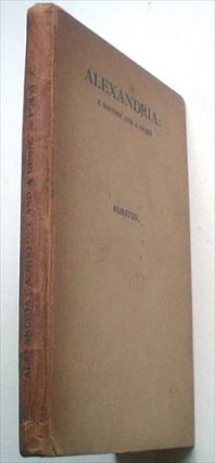 ALEXANDRIA. A History and Guide. FORSTER. E. M.