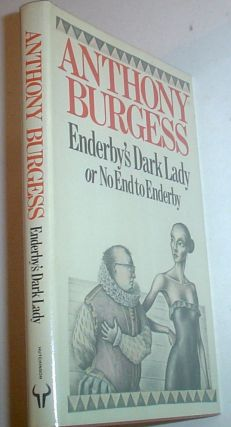 ENDERBY'S DARK LADY. Or No end to Enderby. BURGESS. ANTHONY