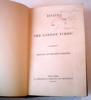 ESSAYS FROM THE LONDON TIMES. A collection of personal and historical sketches. First and Second series.