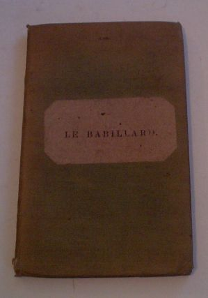 LE BABILLARD. An amusing introduction to the French Language. By a French Lady. A FRENCH LADY....