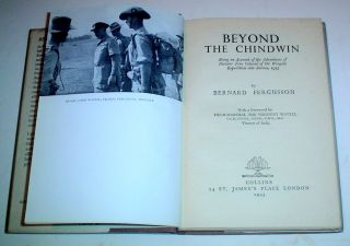 BEYOND THE CHINDWIN. Being an account of the adventures of Number Five Column of the Wingate expedition into Burma, 1943. ---- With a forward by Field-Marshall The Viscount Wavell. Viceroy of India.