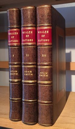 AN INQUIRY INTO THE NATURE AND CAUSES OF THE WEALTH OF NATIONS. With a life of the Author, Also a...