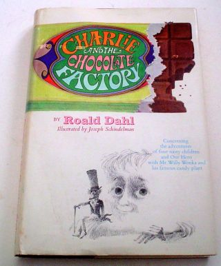 CHARLIE AND THE CHOCOLATE FACTORY. DAHL. ROALD., Schindelman. Joseph. Illustrates