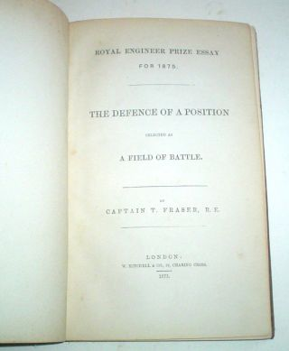THE DEFENCE OF A POSITION. Selected as a field of Battle. -- Royal Engineer prize essay for 1875.