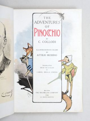 THE ADVENTURES OF PINOCCHIO. Illustrations in colors by Attilio Mussino. Translated From the Italian by Carol Della Chiesa.