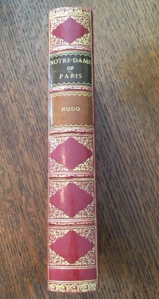 NOTRE DAME OF PARIS. Translated from the French of Victor Hugo with a critical introduction by...