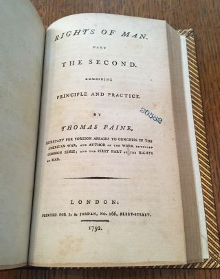 RIGHTS OF MAN. Bound with; RIGHTS OF MAN; PART THE SECOND. Combining Principle and Practice.