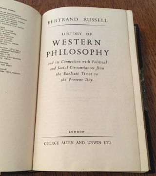 HISTORY OF WESTERN PHILOSOPHY. And its connection with political and social circumstances from the earliest times to the present day.