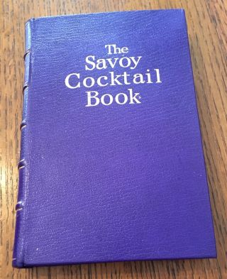 THE SAVOY COCKTAIL BOOK. Compiled by Harry Craddock of the Savoy Hotel, London. Decorations by...