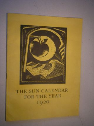 THE SUN CALENDAR FOR THE YEAR 1920. Arranged by Paul Nash, with illustrations by Paul and John...