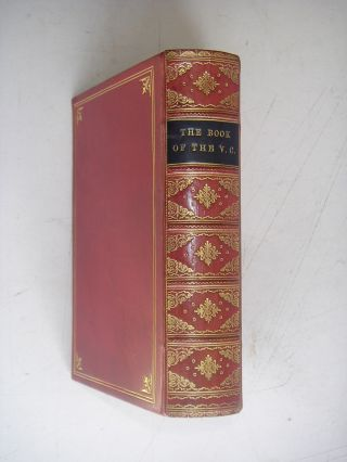 THE BOOK OF THE V. C. A record of the deeds of heroism for which the Victoria Cross has been...