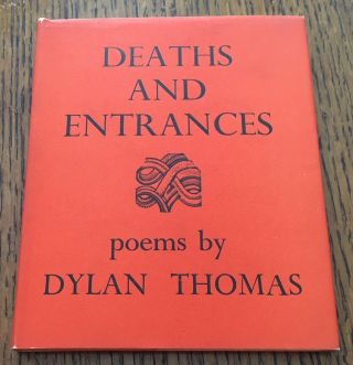 DEATHS AND ENTRANCES. DYLAN THOMAS.