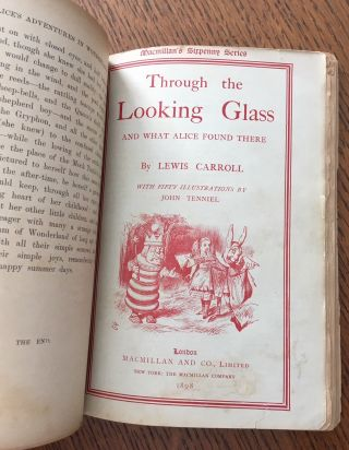 ALICE'S ADVENTURES IN WONDERLAND and THROUGH THE LOOKING GLASS. And what Alice found there.